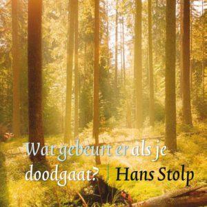 Hans Stolp – Wat gebeurt er als je dood gaat?