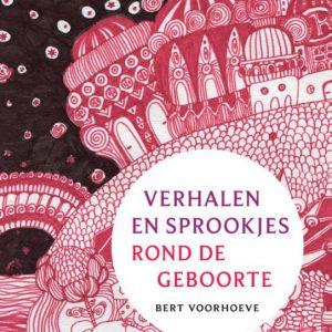 Bert Voorhoeve – Verhalen en sprookjes rond de geboorte