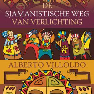 Alberto Villoldo – De sjamanistische weg van verlichting