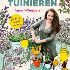 Anne Wieggers – Duurzaam tuinieren; De beste tuintips van Anne